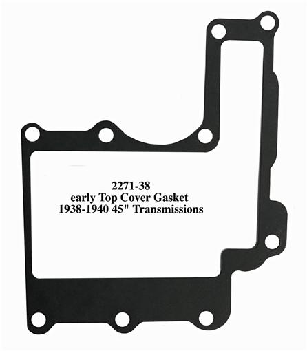 "early Top Cover Gasket 1938-1940 45"" Transmissions 2271-38"